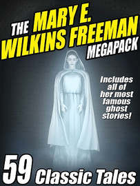 The Mary E. Wilkins Freeman MEGAPACK® (ePub/Kindle)
