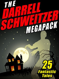 The Darrell Schweitzer MEGAPACK™ (ePub/Kindle)