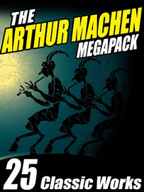 The Arthur Machen MEGAPACK™, by Arthur Machen (ePub/Kindle)