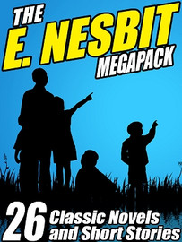 The E. Nesbit MEGAPACK®, by Edith Nesbit (ePub/Kindle/pdf)