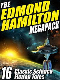 The Edmond Hamilton MEGAPACK®, by Edmond Hamilton  (ePub/Kindle)