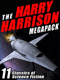 The Harry Harrison MEGAPACK™: 11 Classics of Science Fiction, by Harry Harrison (ePub/Kindle)