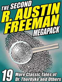 The Second R. Austin Freeman MEGAPACK™: 20 More Classic Tales of Dr. Thorndyke and Others (ePub/Kindle)