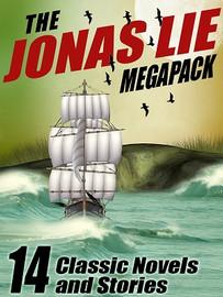 The Jonas Lie MEGAPACK™: 14 Classic Novels and Stories (ePub/Kindle)