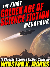 The 1st Golden Age of Science Fiction MEGAPACK®: Winston K.  Marks (ePub/Kindle)