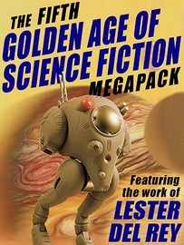 The 5th Golden Age of Science Fiction MEGAPACK®: Lester del Rey (ePub/Kindle)