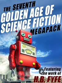 The 7th Golden Age of Science Fiction MEGAPACK®: H.B. Fyfe