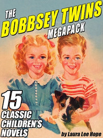 The Bobbsey Twins MEGAPACK™: 15 Classic Novels, by Laura Lee Hope (ePub/Kindle)
