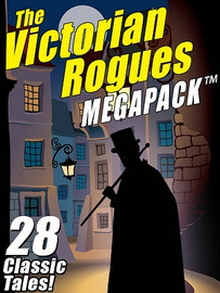 The Victorian Rogues MEGAPACK™ (ePub/Kindle)