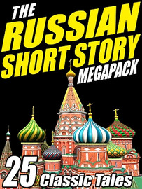 The Russian Short Story MEGAPACK™ (ePub/Kindle)