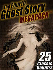 04 The Fourth Ghost Story MEGAPACK® (ePub/Kindle/pdf)