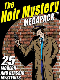 The Noir Mystery MEGAPACK™  (ePub/Kindle/pdf)