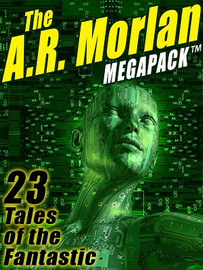 The A.R. Morlan MEGAPACK™ (ePub/Kindle)