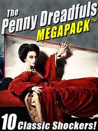 The Penny Dreadfuls MEGAPACK™ (ePub/Kindle)