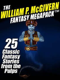 The William P. McGivern Fantasy MEGAPACK™: 25 Classic Fantasy Stories from the Pulps