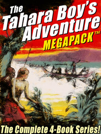 The Tahara Boy's Adventure MEGAPACK™: The Complete 4-Book Series!