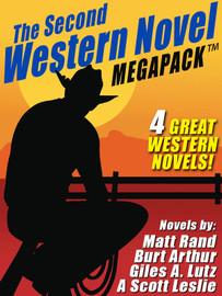 The Second Western Novel MEGAPACK™: 4 Great Western Novels