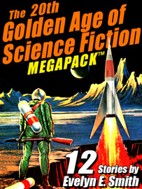 The 20th Golden Age of Science Fiction MEGAPACK®: Evelyn E. Smith