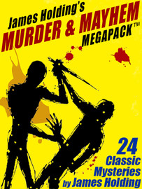 James Holding's Murder & Mayhem MEGAPACK™: 24 Classic Mystery Stories and a Poem (ebook)