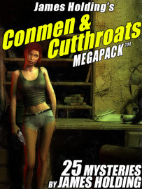 James Holding's Conmen & Cutthroats MEGAPACK™: 25 Classic Mystery Stories (Ebook)