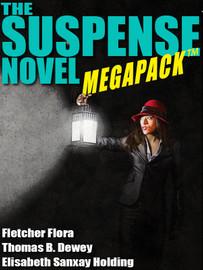 The Suspense Novel MEGAPACK ™: 4 Great Suspense Novels