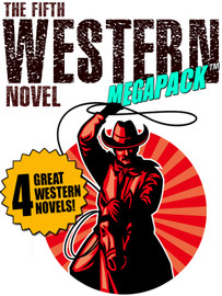 The Fifth Western Novel MEGAPACK™ (epub, Kindle, .pdf)
