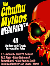The Cthulhu Mythos Megapack: 40 Modern and Classic Lovecraftian Stories (epub/Kindle/pdf)