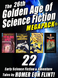 The 26th Golden Age of Science Fiction MEGAPACK®: Homer Eon Flint (epub/Kindle/pdf)