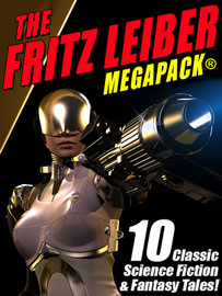 The Fritz Leiber MEGAPACK®, by Fritz Leiber (epub/Kindle/pdf)