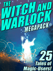 The Witch and Warlock MEGAPACK® (Epub/Kindle/pdf)