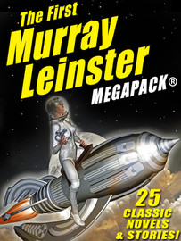 The First Murray Leinster MEGAPACK®, by Murray Leinster (epub/Kindle)