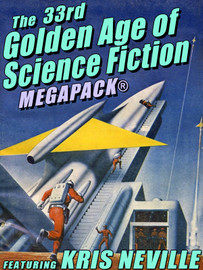 The 33rd Golden Age of Science Fiction MEGAPACK®: Kris Neville  (epub/Mobi/pdf)