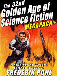 The 32nd Golden Age of Science Fiction MEGAPACK®: Frederik Pohl (epub/Mobi/pdf)