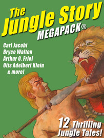 The Jungle Story MEGAPACK®: 12 Thrilling Jungle Tales  (epub/Kindle/pdf)
