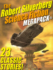 The Robert Silverberg Science Fiction MEGAPACK® (epub/Kindle/pdf)
