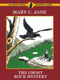 The Ghost Rock Mystery, by Mary C. Jane (epub/Kindle/PDF)