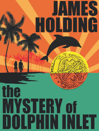 The Mystery of Dolphin Inlet, by James Holding  (epub/Kindle/pdf)