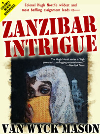 Hugh North 23: Zanzibar Intrigue, by Van Wyck Mason (epub/Kindle/pdf)