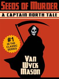 Hugh North 01: Seeds of Murder, by Van Wyck Mason (epub/Kindle/pdf)