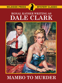 Mambo to Murder, by Ronal Kayser (writing as Dale Clark)  (epub/Kindle/pdf)