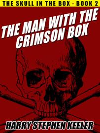The Man with the Crimson Box, by Harry Stephen Keeler  (epub/Kindle/pdf)