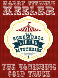 The Vanishing Gold Truck (Screwball Circus Mysteries #1), by Harry Stephen Keeler (epub/Kindle/pdf)