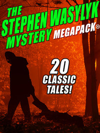 The Stephen Wasylyk Mystery MEGAPACK® (epub/Kindle/pdf)