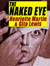 The Naked Eye, by Henriette Martin & Gita Lewis (epub/Kindle/pdf)