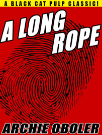 A Long Rope, by Archie Oboler  (epub/Kindle/pdf)