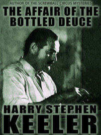 The Affair of the Bottled Deuce, by Harry Stephen Keeler (epub/Kindle/pdf)