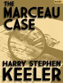 The Marceau Case, by Harry Stephen Keeler (epub/Kindle/pdf)