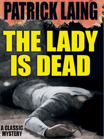 The Lady is Dead, by Patrick Laing (epub/Kindle/pdf)