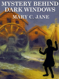 Mystery Behind Dark Windows, by Mary C. Jane (epub/Kindle/pdf)