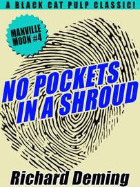 No Pockets In a Shroud: Manville Moon #4, by Richard Deming (epub/Kindle/pdf)